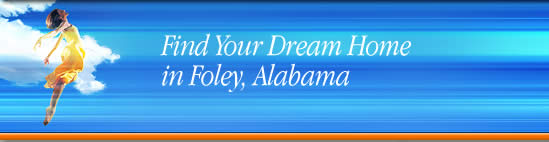 Find your dream Real Estate Property in Foley, Alabama